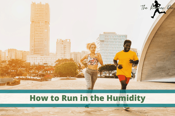 tips for running in the humidity.